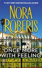Once More With Feeling ebook by Nora Roberts