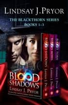 The Blackthorn Series: Books 1–3 ebook by Lindsay J. Pryor