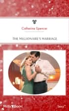 The Millionaire's Marriage ebook by Catherine Spencer
