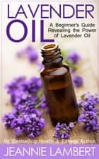 Lavender Oil ebook by Jeannie Lambert