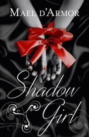Shadow Girl ebook by Mael d'Armor