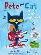 Pete the Cat Rocking in My School Shoes ebook by Eric Litwin, James Dean, James Dean