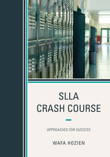 SLLA Crash Course - Approaches for Success ebook by Wafa Hozien