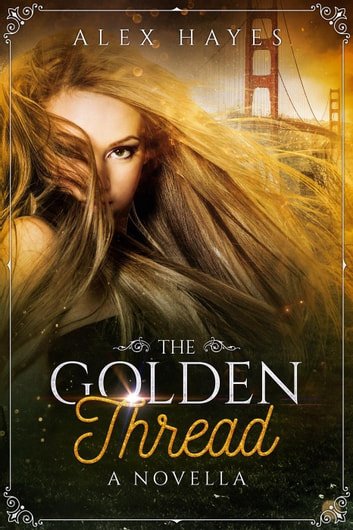The Golden Thread - The Chameleon Effect ebook by Alex Hayes