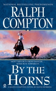 Ralph Compton By the Horns ebook by Ralph Compton,David Robbins