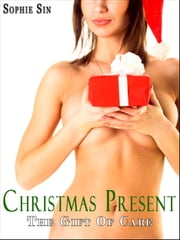 Soft Love #6: Christmas Present 'The Gift Of Care' (Couples Erotica) ebook by Sophie Sin