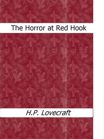 The Horror at Red Hook ebook by H.P. Lovecraft