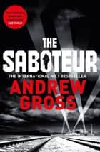 The Saboteur ebook by Andrew Gross