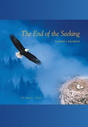 The End of the Seeking ebook by Ramesh S. Balsekar