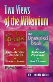 Two Views of the Millennium: The Apocalypse/The Unsealed Book ebook by Simpson, Douglas J.