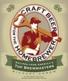 Craft Beer for the Homebrewer ebook by Michael Agnew,Billy Broas,Conn,Schaefer,Wiklund
