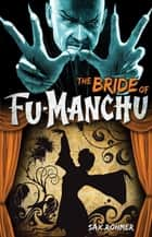 Fu-Manchu - The Bride of Fu-Manchu ebook by Sax Rohmer