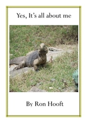 Yes, it's all about me ebook by Ron Hooft
