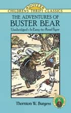 The Adventures of Buster Bear ebook by Thornton W. Burgess