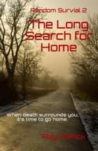 The Long Search For Home ebook by Ray Wenck
