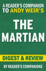 The Martian: A Novel by Andy Weir | Digest & Review ebook by Reader's Companions