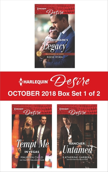 Harlequin Desire October 2018 - Box Set 1 of 2 - The Billionaire's Legacy\Tempt Me in Vegas\Rancher Untamed ebook by Reese Ryan,Maureen Child,Katherine Garbera