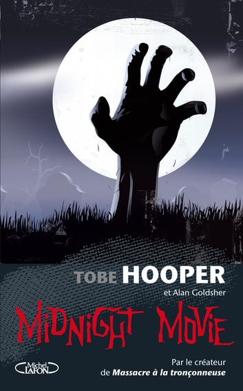 Midnight Movie ebook by Tobe Hooper,Alan Goldsher