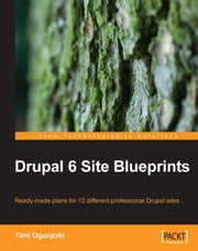 Drupal 6 Site Blueprints ebook by Timi Ogunjobi