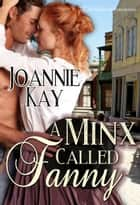 A Minx Called Fanny ebook by Joannie Kay