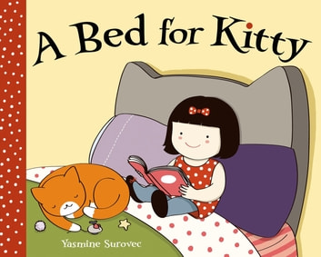 A Bed for Kitty - A Picture Book ebook by Yasmine Surovec