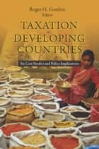 Taxation in Developing Countries ebook by Roger Gordon