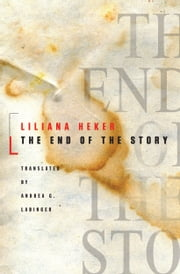 The End of the Story ebook by Liliana Heker,Andrea Labinger