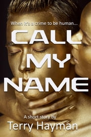 Call My Name ebook by Terry Hayman