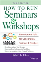 How to Run Seminars & Workshops - Presentation Skills for Consultants, Trainers and Teachers ebook by Robert L. Jolles
