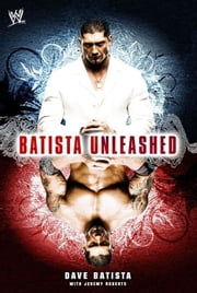 Batista Unleashed ebook by Kobo.Web.Store.Products.Fields.ContributorFieldViewModel