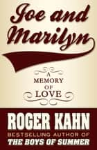 Joe & Marilyn ebook by Roger Kahn