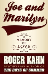 Joe & Marilyn - A Memory of Love ebook by Roger Kahn