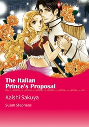The Italian Prince's Proposal (Harlequin Comics) - Harlequin Comics ebook by Susan Stephens,Kaishi Sakuya