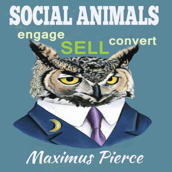Social Animals audiobook by Maximus Pierce