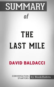 Summary of The Last Mile by David Baldacci | Conversation Starters ebook by Book Habits