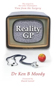 Reality GP ebook by Dr Ken B Moody,David Carvel