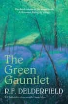 The Green Gauntlet ebook by R. F. Delderfield