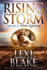 White Lightning, Episode 2 ebook by Lexi Blake