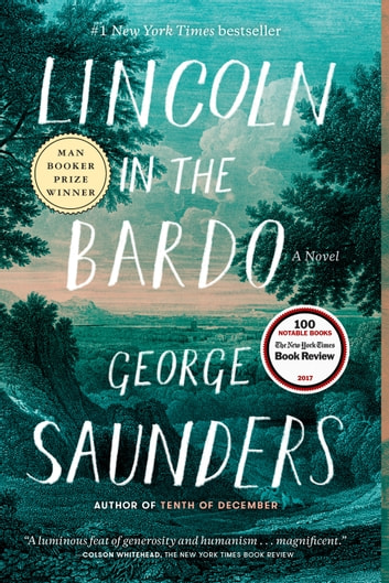 Lincoln in the Bardo - A Novel 電子書 by George Saunders
