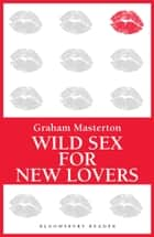 Wild Sex for New Lovers ebook by Graham Masterton
