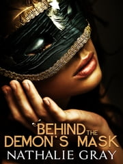 Behind the Demon's Mask ebook by Nathalie Gray