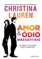Amor & ódio irresistíveis ebook by Christina Lauren