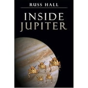 Inside Jupiter - Inside Jupiter, #1 ebook by Russ Hall