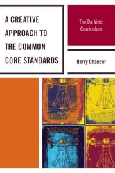 A Creative Approach to the Common Core Standards - The Da Vinci Curriculum ebook by Harry Chaucer
