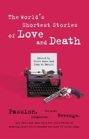 World's Shortest Stories Of Love And Death ebook by Steve Hall