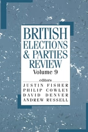 British Elections & Parties Review ebook by Philip Cowley,David Denver,Justin Fisher,Andrew Russell