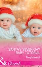 Santa's Seven-Day Baby Tutorial (Mills & Boon Cherish) (Hurley's Homestyle Kitchen, Book 6) 電子書 by Meg Maxwell