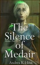 The Silence of Medair ebook by