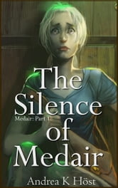 The Silence of Medair ebook by Andrea K Host