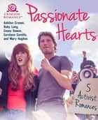 Passionate Hearts - 5 Activist Romances ebook by Ashlinn Craven, Ruby Lang, Casey Dawes,...
